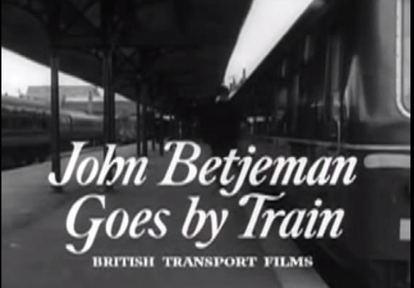 JOHN BETJEMAN GOES BY TRAIN